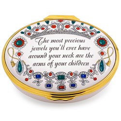"Halcyon Days ""The Most Precious Jewels You'll Ever Have Around Your Neck are the Arms of Your Children"" Enamel Box"
