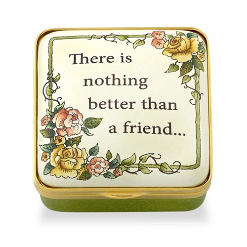 There is Nothing Better Than a Friend Enamel Box